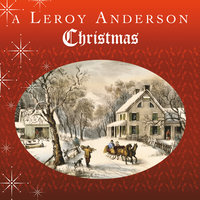 A Leroy Anderson Christmas — Leroy Anderson