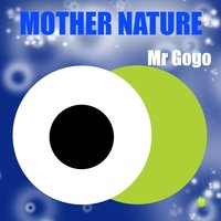 Mother Nature — MR GOGO