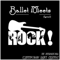 Ballet Meets Rock! (Lyrical) — The International Contemporary Dance Ensemble