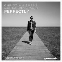 Perfectly — Christian Burns, Maison & Dragen