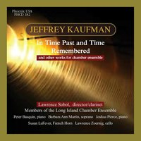 Chamber Music of Jeffrey Kaufman — Lawrence Sobol, The Long Island Chamber Ensemble, Jeffrey Kaufman