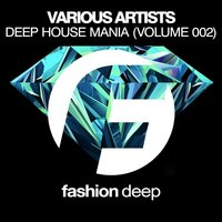 Deep House Mania (Volume 002) — сборник
