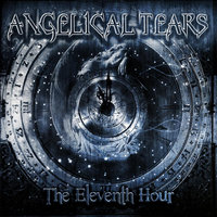 The Eleventh Hour — Angelical Tears