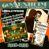 In Hollywood (1928-1933) — Gus Arnheim and His Orchestra