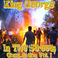 In the Streets Compilation Vol. 1 — King George
