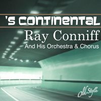 's Continental — Ray Conniff And His Orchestra & Chorus