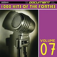 1000 Hits of the Forties, Volume 7 — сборник