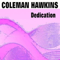 Dedication — Coleman Hawkins, Irving Berlin