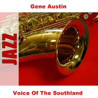 Voice Of The Southland — Gene Austin