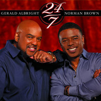 24/7 — Gerald Albright, Norman Brown