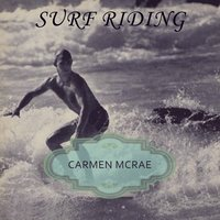 Surf Riding — Carmen Mcrae