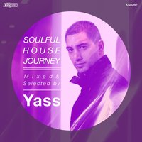 Soulful House Journey Mixed & Selected by Yass — сборник