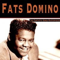 The Fantastic Songs Masterpieces — Fats Domino