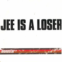 Jee Is a Looser — Monostar