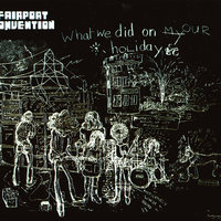 What We Did On Our Holidays — Fairport Convention
