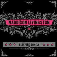Sleeping Lonely — Maddison Livingston