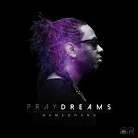 Praydreams — Namebrand