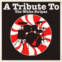 A Tribute To The White Stripes — сборник