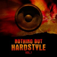 Nothing But Hardstyle, Vol. 1 — сборник