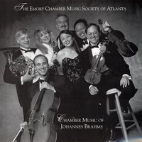 Chamber Music Of Johannes Brahms — The Emory Chamber Music Society Of Atlanta