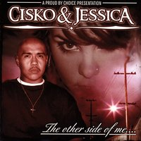 The Other Side Of Me — Cisko & Jessica