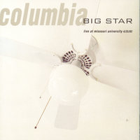 Columbia: Live at Missouri University 4/25/93 — Big Star