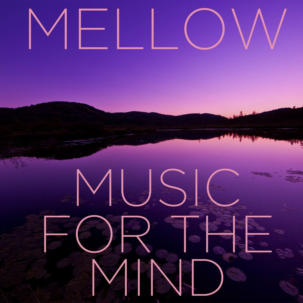 Mellow Music for the Mind: Relaxing Sounds for Stress Relief