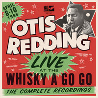 Live At The Whisky A Go Go: The Complete Recordings — Ottis Redding