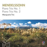 Mendelssohn: Piano Trio No. 1 & No. 2 — Macquarie Trio