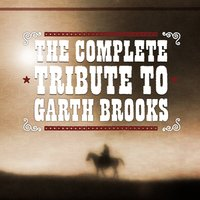 The Complete Tribute To Garth Brooks — Garth Brooks Tribute