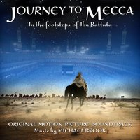 Journey to Mecca — Michael Brook