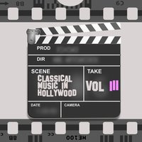 Classical Music in Hollywood Vol. III — Budapest Symphony Orchestra, Salzburg Mozarteum Orchestra, Sofia Philharmonic Orchestra, Bavarian Radio Symphony Orchestra