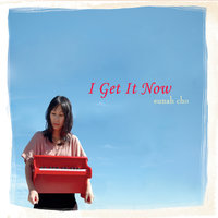 I Get It Now — Eunah Cho