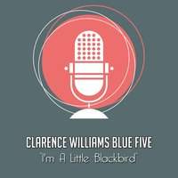 I'm a Little Blackbird — Clarence Williams Blue Five