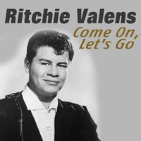 Come on, Let's Go — Ritchie Valens