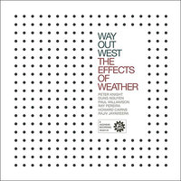 The Effects of Weather — Peter Knight, Howard Cairns, Paul Williamson, Dung Nguyen, Ray Pereira, Rajiv Jayaweera