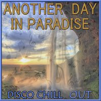 Disco Chill Out, Another Day in Paradise — Hackmann & Tauls