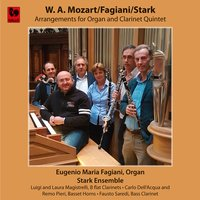 Mozart - Fagiani - Stark: Arrangements for Organ and Clarinet Quintet — Stark Ensemble, Вольфганг Амадей Моцарт