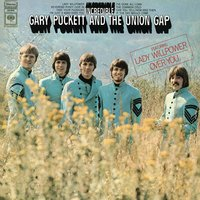 Incredible — Gary Puckett, The Union Gap, Gary Puckett & The Union Gap, Gary Puckett and The Uniion Gap
