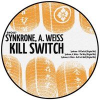 Kill Switch — Synkrone, A.Weiss, A. Weiss, Synkrone, A. Weiss, Synkrone, A.Weiss