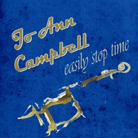 Easily Stop Time — Jo Ann Campbell