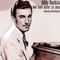 New York Actor in Jazz — Eddy Duchin