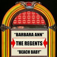 Barbara Ann / Beach Baby — The Regents