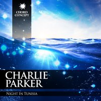 Night in Tunisia — Charlie Parker