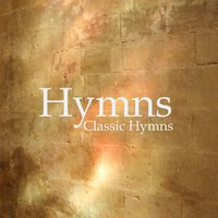 Hymns - Best Hymns - Classic Hymns — Hymns