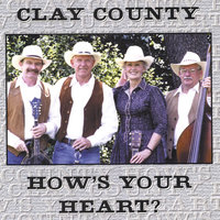 How's Your Heart — Clay County