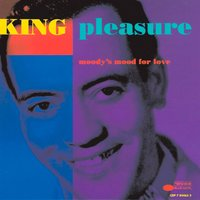 Moody's Mood For Love — King Pleasure