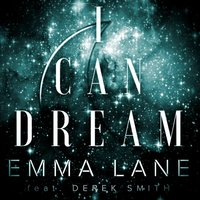 I Can Dream — Emma Lane