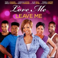 Love Me or Leave Me — Terrell Carter, Shirley Murdock, Angela Evans, Christian Keyes, Carl Payne, John Ruffin