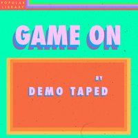 Game On — Demo Taped
